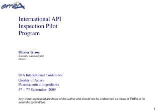 International API Inspection Pilot Program Olivier Gross Scientific Administrator EMEA