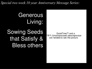 Generous Living: Sowing Seeds that Satisfy & Bless others