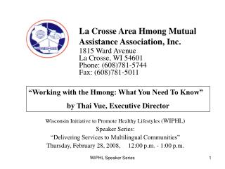 La Crosse Area Hmong Mutual Assistance Association, Inc. 1815 Ward Avenue La Crosse, WI 54601