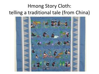 Hmong Story Cloth:  telling a traditional tale (from China)