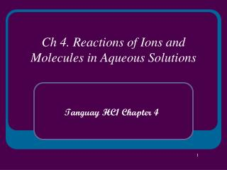 Ch 4. Reactions of Ions and Molecules in Aqueous Solutions