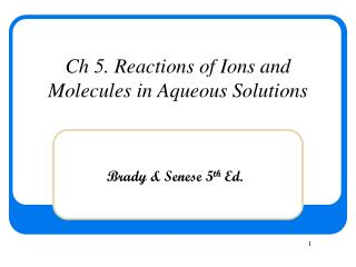 Ch 5. Reactions of Ions and Molecules in Aqueous Solutions