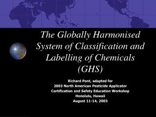 The Globally Harmonised System of Classification and Labelling of Chemicals (GHS)