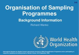Organisation of Sampling Programmes Background Information