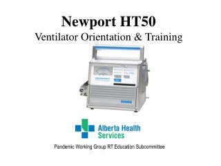 Newport HT50 Ventilator Orientation & Training