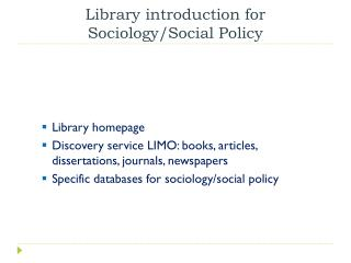 Library  introduction for Sociology / Social Policy