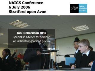 Ian Richardson HMI Specialist Adviser for Science ian.richardson@ofsted.uk