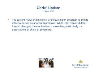 Clerks' Update 22 April 2013