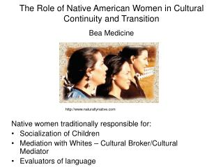 The Role of Native American Women in Cultural Continuity and Transition Bea Medicine