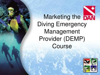 Marketing the  Diving Emergency Management Provider (DEMP) Course