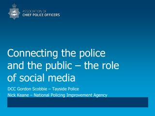 Connecting the police and the public – the role of social media