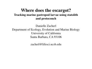 Where does the escargot?  Tracking marine gastropod larvae using statolith  and protoconch