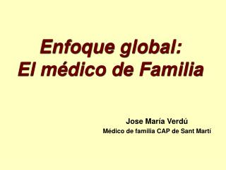 Enfoque global: El médico de Familia