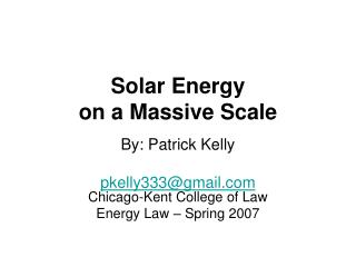 Solar Energy  on a Massive Scale