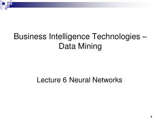 Business Intelligence Technologies – Data Mining