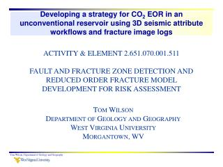 Tom Wilson Department of Geology and Geography West Virginia University Morgantown, WV