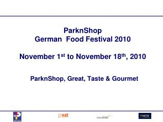 ParknShop  German  Food Festival 2010  November 1 st  to November 18 th , 2010