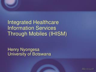 Integrated Healthcare Information Services Through Mobiles (IHISM)