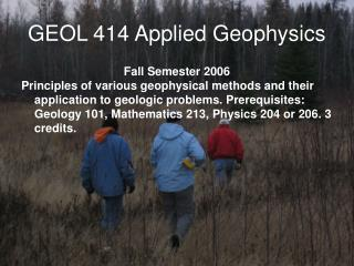 GEOL 414 Applied Geophysics
