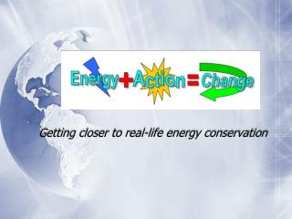 Getting closer to real-life energy conservation