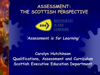 ASSESSMENT:  THE SCOTTISH PERSPECTIVE