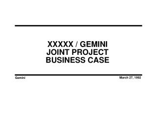 XXXXX / GEMINI JOINT PROJECT BUSINESS CASE