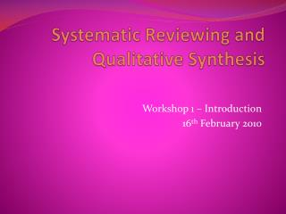 Systematic Reviewing and Qualitative Synthesis