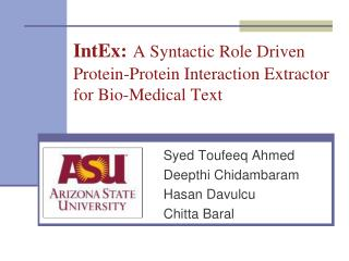 IntEx: A Syntactic Role Driven Protein-Protein Interaction Extractor for Bio-Medical Text