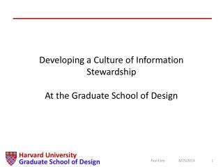 Developing a Culture of Information Stewardship At the Graduate School of Design