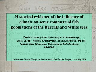 Historical evidence of the influence of climate on some commercial fish