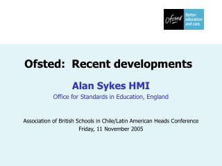 Ofsted:  Recent developments