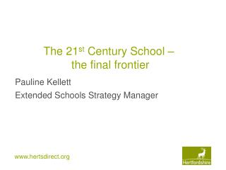 The 21 st  Century School –  the final frontier
