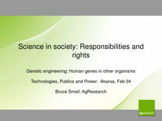 Science in society: Responsibilities and rights