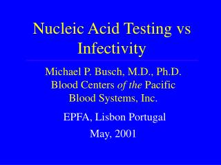 Nucleic Acid Testing vs Infectivity