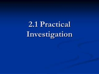 2.1 Practical Investigation