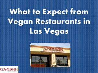 What to Expect from Vegan Restaurants in Las Vegas