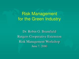 Risk Management  for the Green Industry