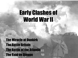 Early Clashes of  World War II