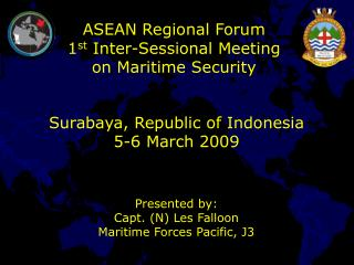 ASEAN Regional Forum 1 st  Inter-Sessional Meeting on Maritime Security