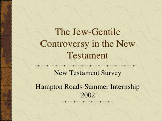 The Jew-Gentile Controversy in the New Testament