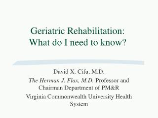 Geriatric Rehabilitation: What do I need to know?