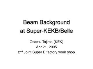 Beam Background at Super-KEKB/Belle