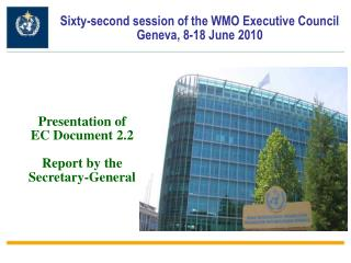 Sixty-second session of the WMO Executive Council  Geneva, 8-18 June 2010