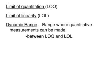 Limit of  quantitation (LOQ) Limit of linearity  (LOL)