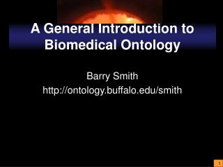A General Introduction to Biomedical Ontology