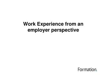 Work Experience from an employer perspective