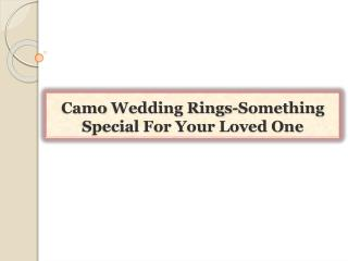 Camo Wedding Rings-Something Special For Your Loved One