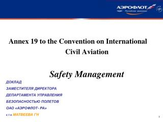 Annex 19 to the Convention on International Civil Aviation     Safety Management