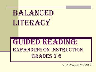 Balanced Literacy GUIDED READING: Expanding on instruction               Grades 3-6