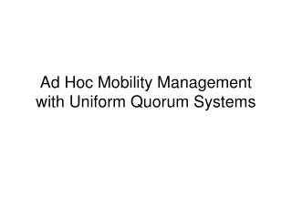 Ad Hoc Mobility Management with Uniform Quorum Systems